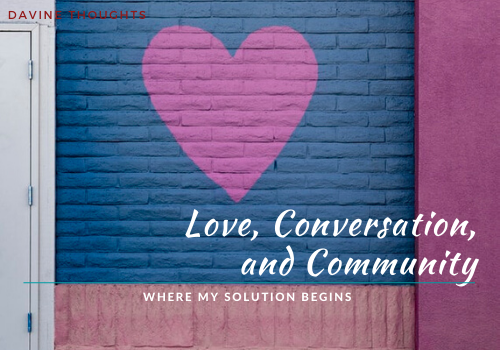 Love, Conversation, and Community